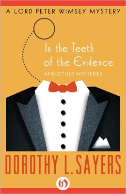 In the Teeth of the Evidence Book Cover - Dorothy Sayers