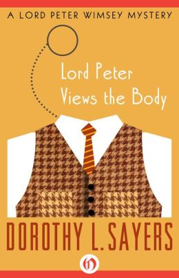 Lord Peter Views the Body - Dorothy Sayers