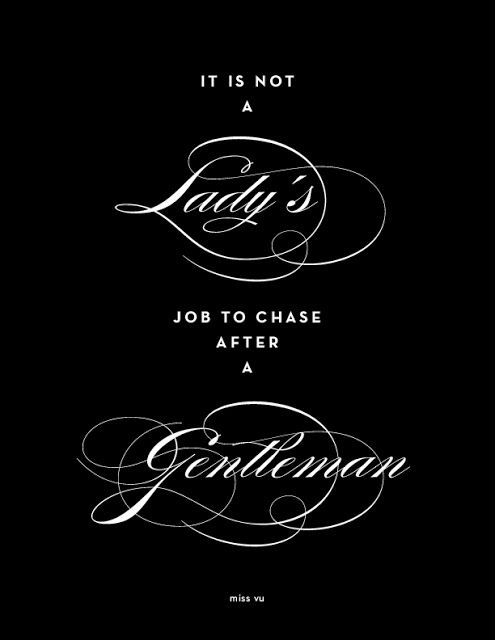 It-is-never-a-lady's-job-to-chase-after-a-gentleman