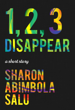 1, 2, 3 Disappear: A Short Story